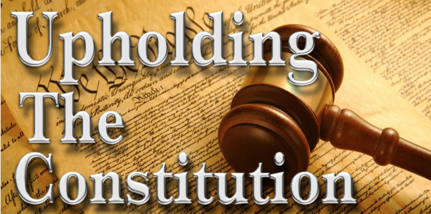 Upholding The Constitution